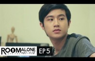 Room Alone Ep.5
