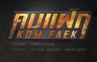 Kom Faek Ep.7 Part 2